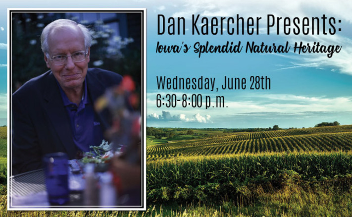 Dan Kaercher Presents: Iowa's Splendid Natural Heritage