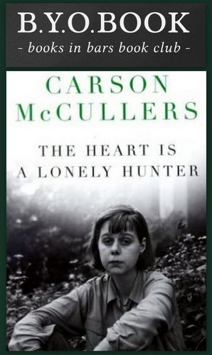"B.Y.O.Book - ""The Heart is a Lonely Hunter"" at The Mill"