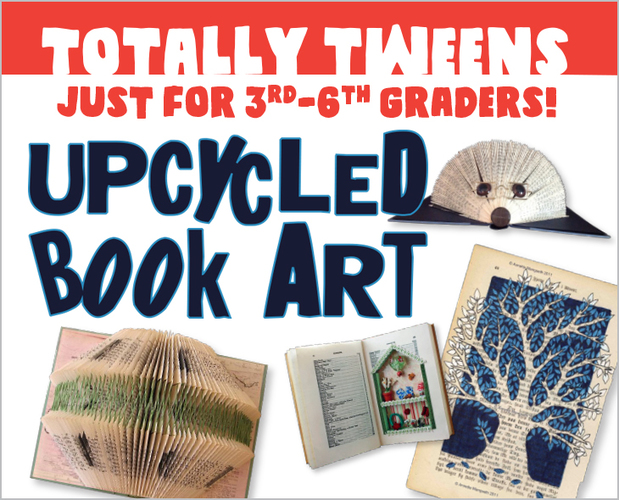 Totally Tweens: Upcycled Book Art