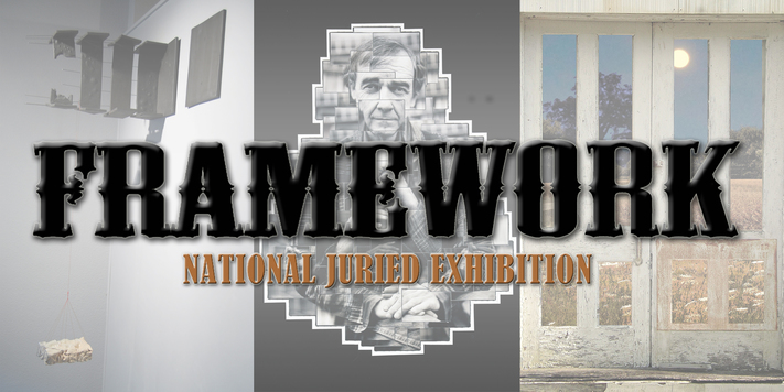 Framework, a national juried group exhibit