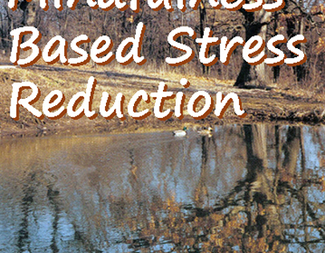 Search mindfulness based stress reduction