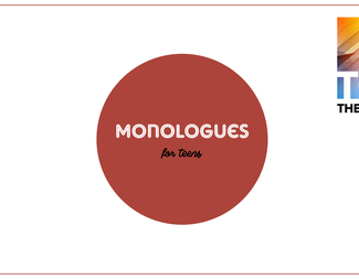 Monologues for Teens (Ages: 13+)