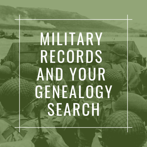 Military Records and your Genealogy Search