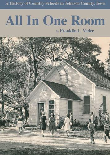 Weber Days: All In One Room - A History of Country Schools in Johnson County