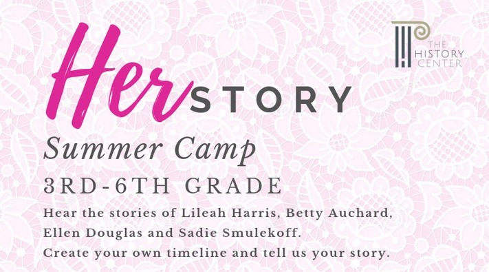 The History Center - Herstory Summer Camp Session 1