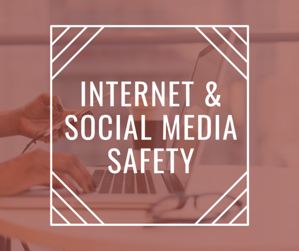 Internet and Social Media Safety: Protecting your Privacy