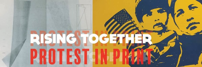 'Rising Together: Protest in Print'